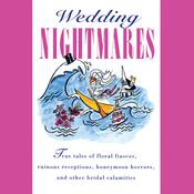 Wedding Nightmares Audiobook, by a full cast, Brides Magazine