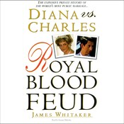Diana vs. Charles: Royal Blood Feud Audiobook, by James Whitaker