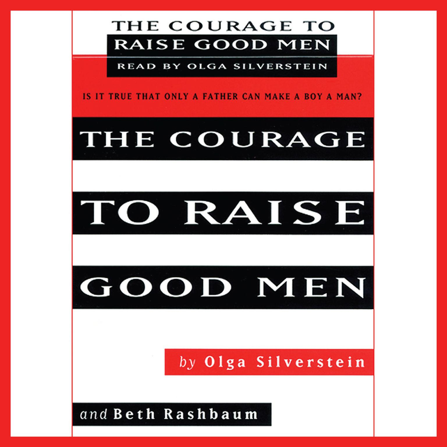 Printable The Courage to Raise Good Men Audiobook Cover Art