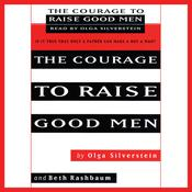 The Courage to Raise Good Men Audiobook, by Olga Silverstein, Beth Rashbaum