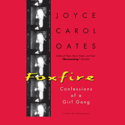 Foxfire: Confessions of a Girl Gang Audiobook, by Joyce Carol Oates