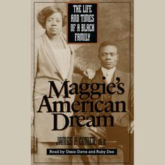 Maggies American Dream: The Life and Times of a Black Family Audiobook, by James P. Comer