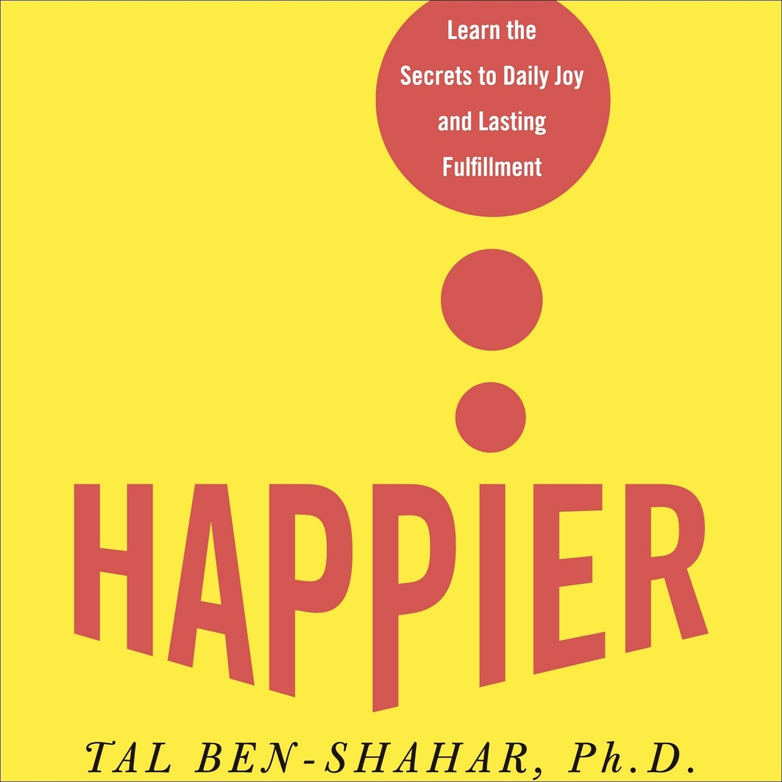 Printable Happier: Learn the Secrets to Daily Joy and Lasting Fulfillment Audiobook Cover Art