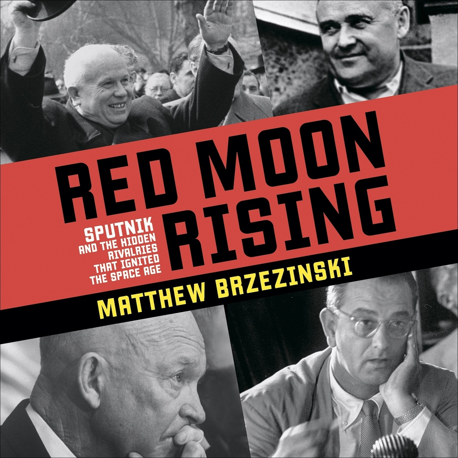 Printable Red Moon Rising: Sputnik and the Hidden Rivals That Ignited the Space Age Audiobook Cover Art