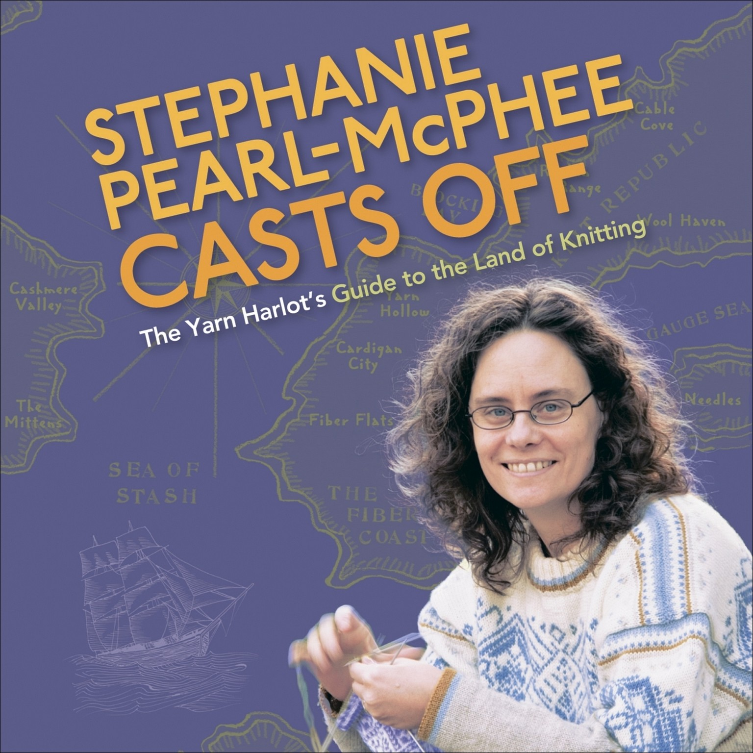 Printable Stephanie Pearl-McPhee Casts Off: The Yarn Harlot's Guide to the Land of Knitting Audiobook Cover Art