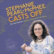 Stephanie Pearl-McPhee Casts Off: The Yarn Harlots Guide to the Land of Knitting Audiobook, by Stephanie Pearl-McPhee