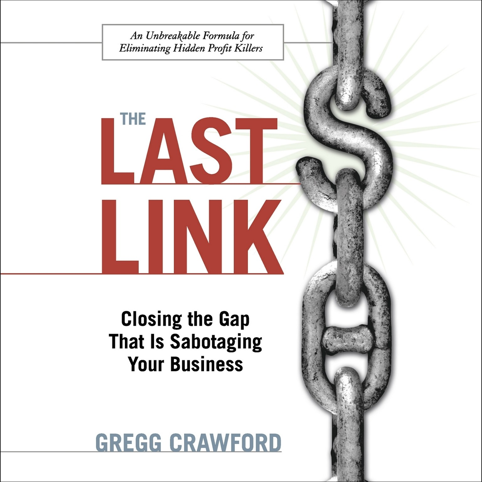 Printable The Last Link: Closing the Gap That Is Sabotaging Your Business Audiobook Cover Art