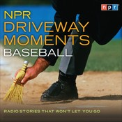 Baseball: Radio Stories That Won't Let You Go, by NPR