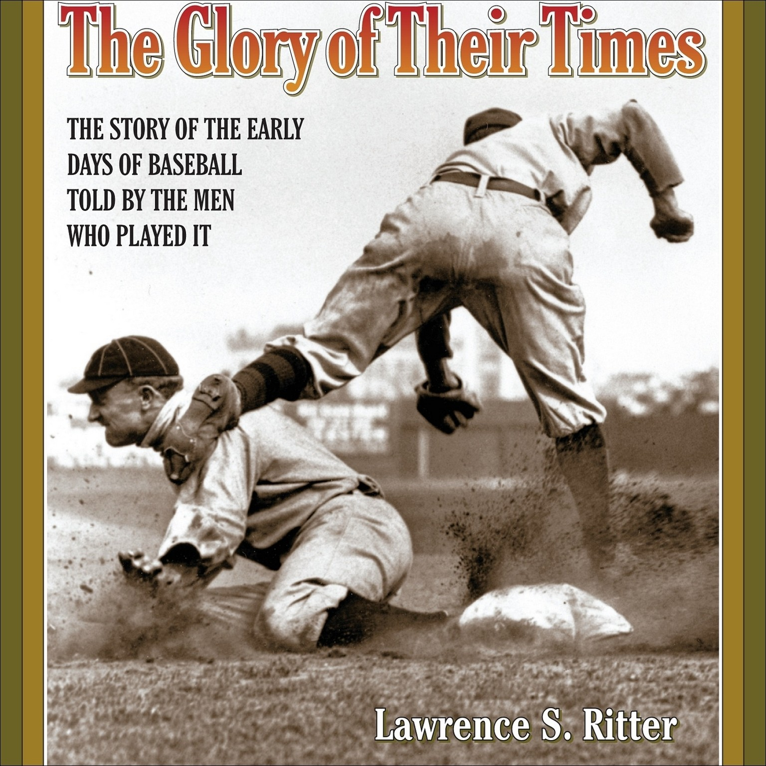 Printable The Glory of Their Times: The Story of the Early Days of Baseball Told by the Men Who Played It Audiobook Cover Art