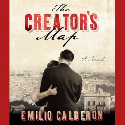 The Creator's Map Audiobook, by Emilio Calderón