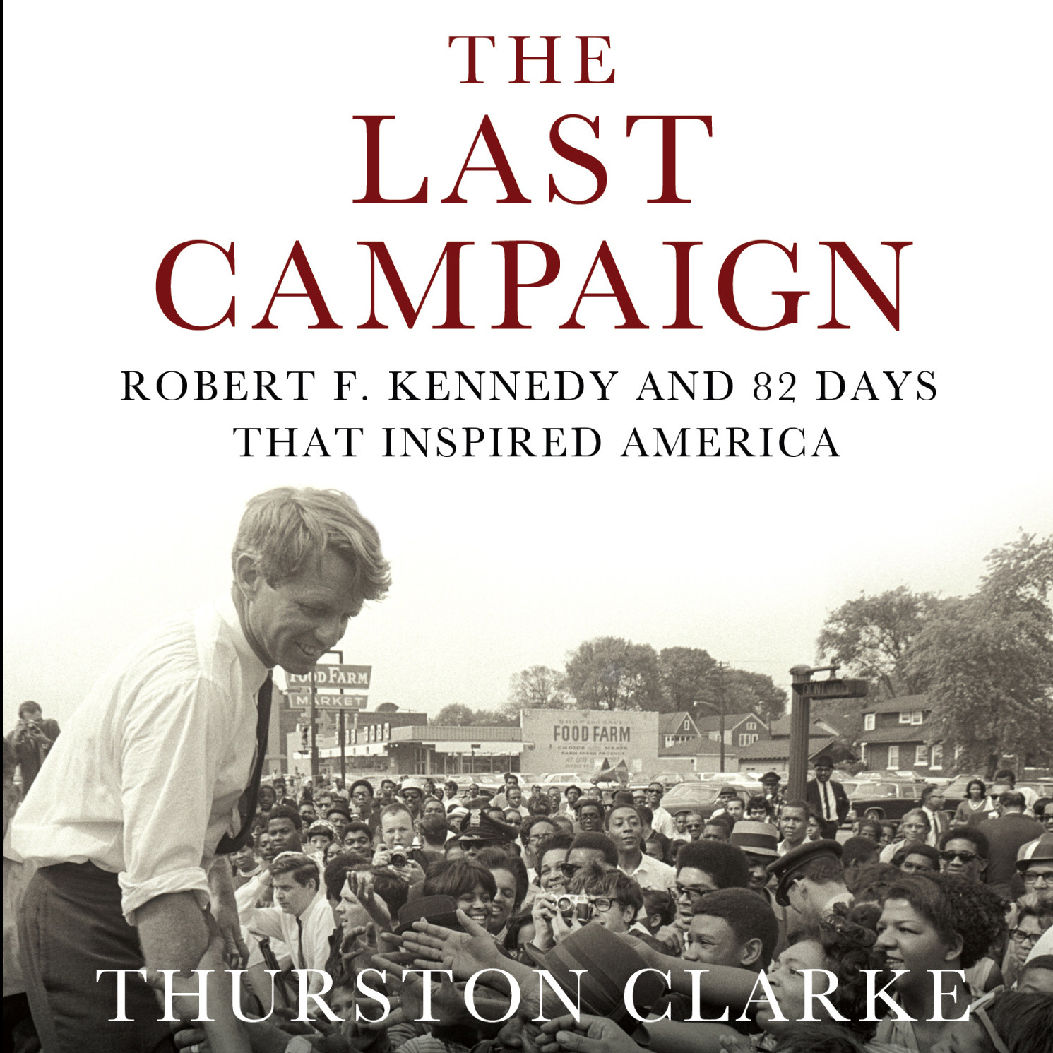 Printable The Last Campaign: Robert F. Kennedy and 82 Days That Inspired America Audiobook Cover Art