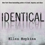 Identical, by Ellen Hopkins