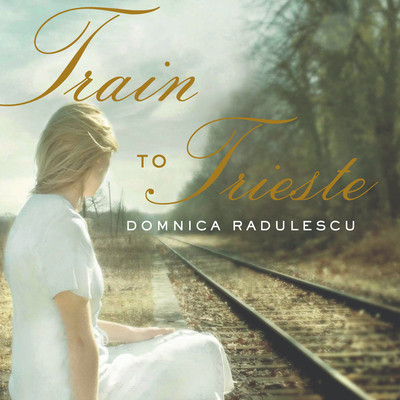Train to Trieste Audiobook, by Domnica Radulescu
