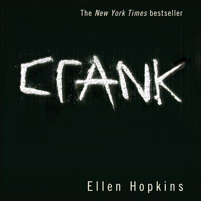Crank Audiobook, by Ellen Hopkins