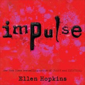 Impulse, by Ellen Hopkins, Laura Flanagan, Jeremy Guskin, Steve Coombs