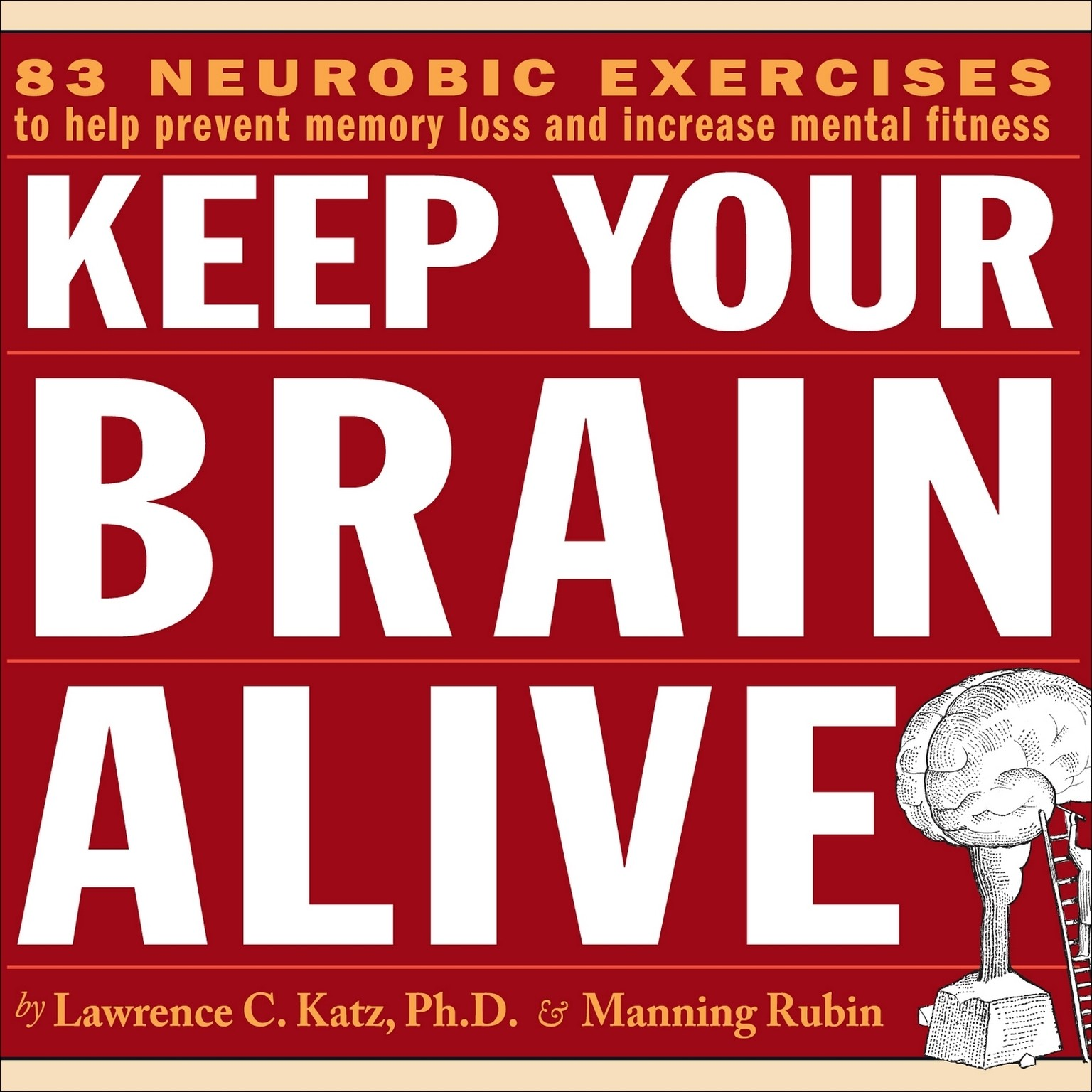 Printable Keep Your Brain Alive: 83 Neurobic Exercises to Help Prevent Memory Loss and Increase Mental Fitness Audiobook Cover Art