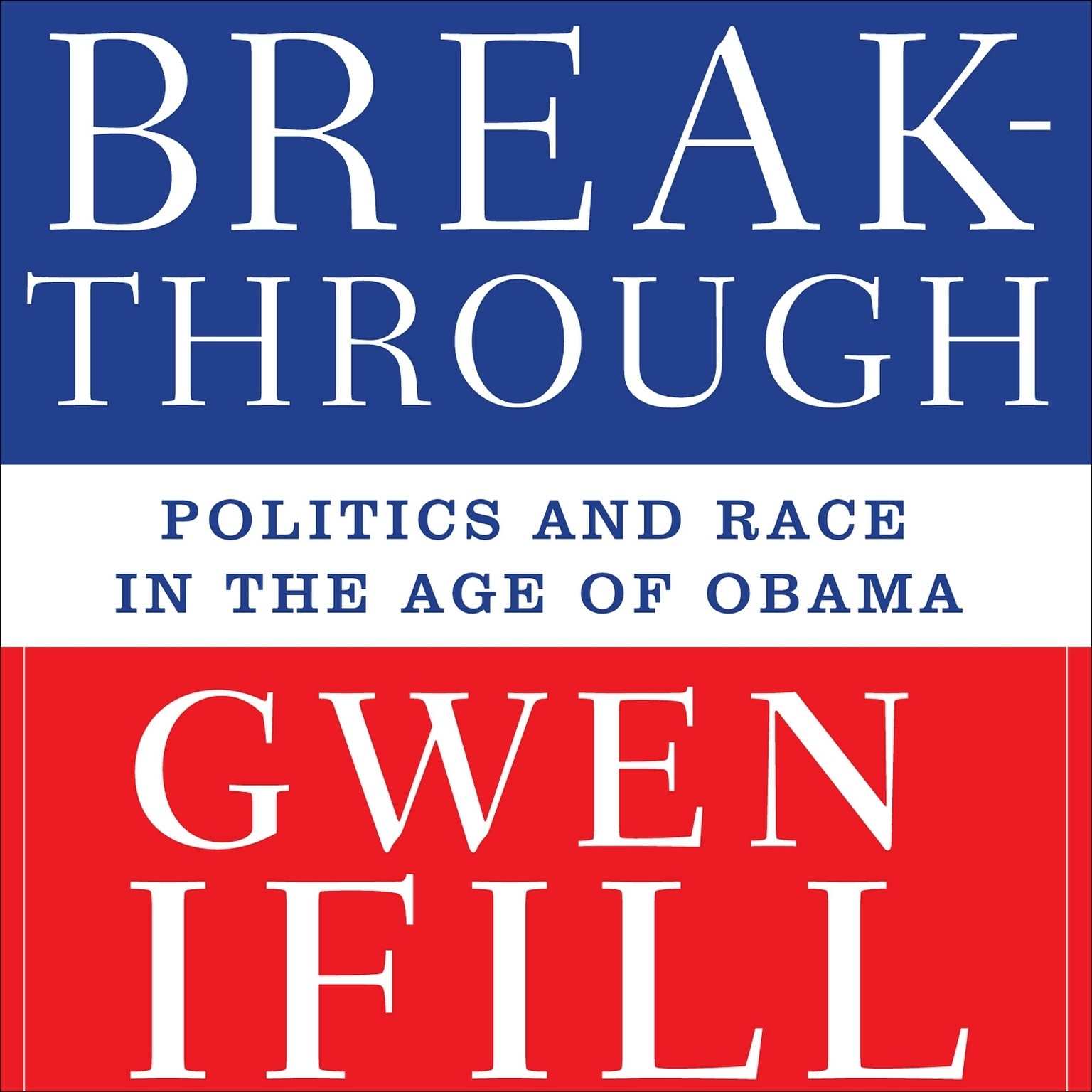 Printable The Breakthrough: Politics and Race in the Age of Obama Audiobook Cover Art
