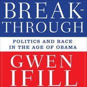 The Breakthrough: Politics and Race in the Age of Obama Audiobook, by Gwen Ifill
