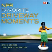 NPR Favorite Driveway Moments: Radio Stories That Won't Let You Go Audiobook, by NPR