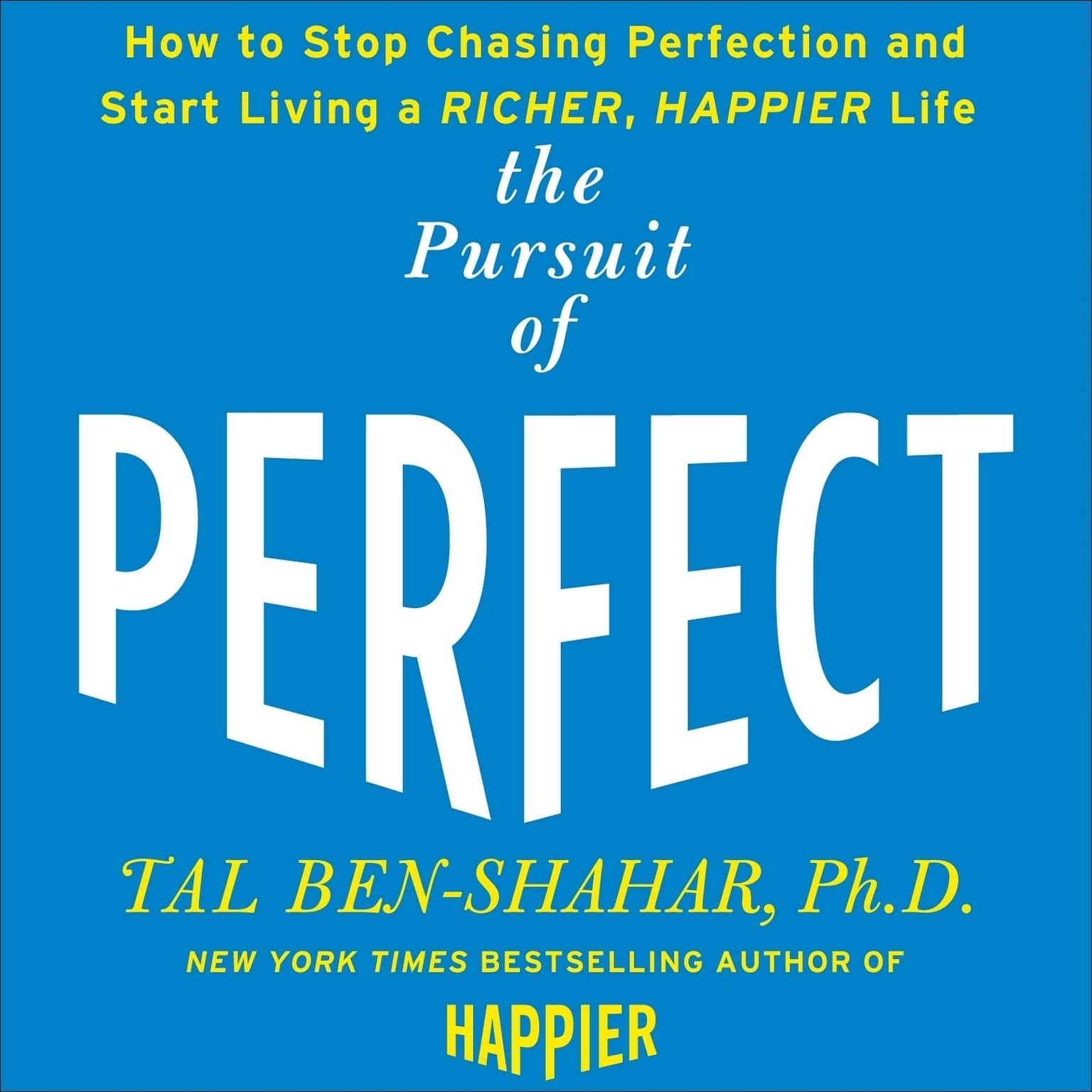 Printable The Pursuit of Perfect: How to Stop Chasing and Start Living a Richer, Happier Life Audiobook Cover Art