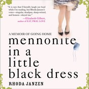 Mennonite in a Little Black Dress: A Memoir of Going Home, by Rhoda Janzen