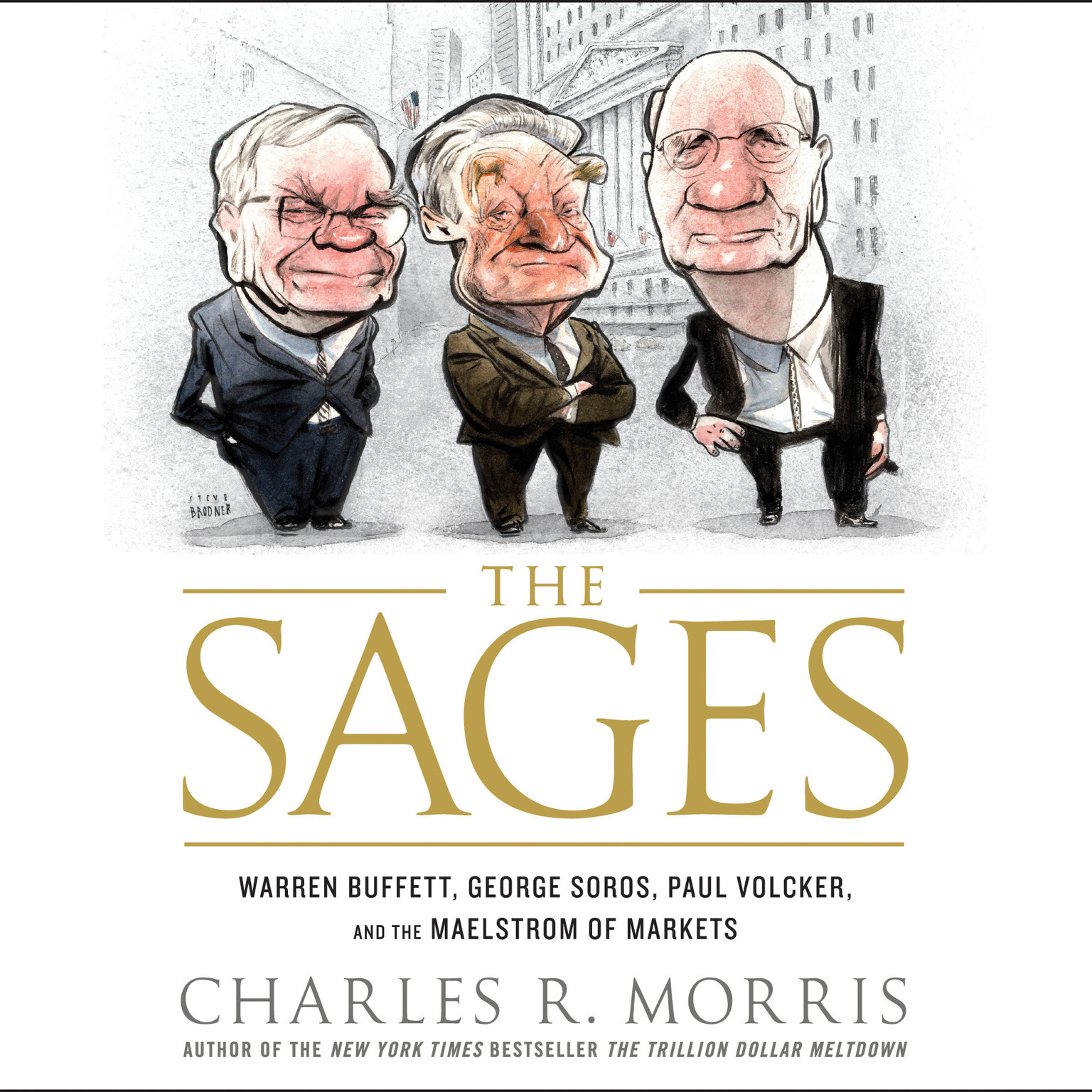 Printable The Sages: Warren Buffett, George Soros, Paul Volcker, and the Maelstrom of Markets Audiobook Cover Art