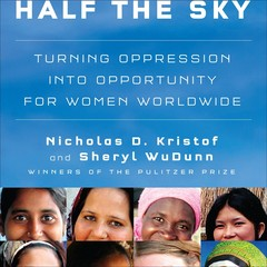 Half the Sky: Turning Oppression into Opportunity for Women Worldwide Audiobook, by Nicholas D. Kristof, Sheryl WuDunn