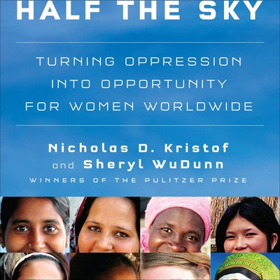 Half the Sky: Turning Oppression into Opportunity for Women Worldwide Audiobook, by Nicholas D. Kristof