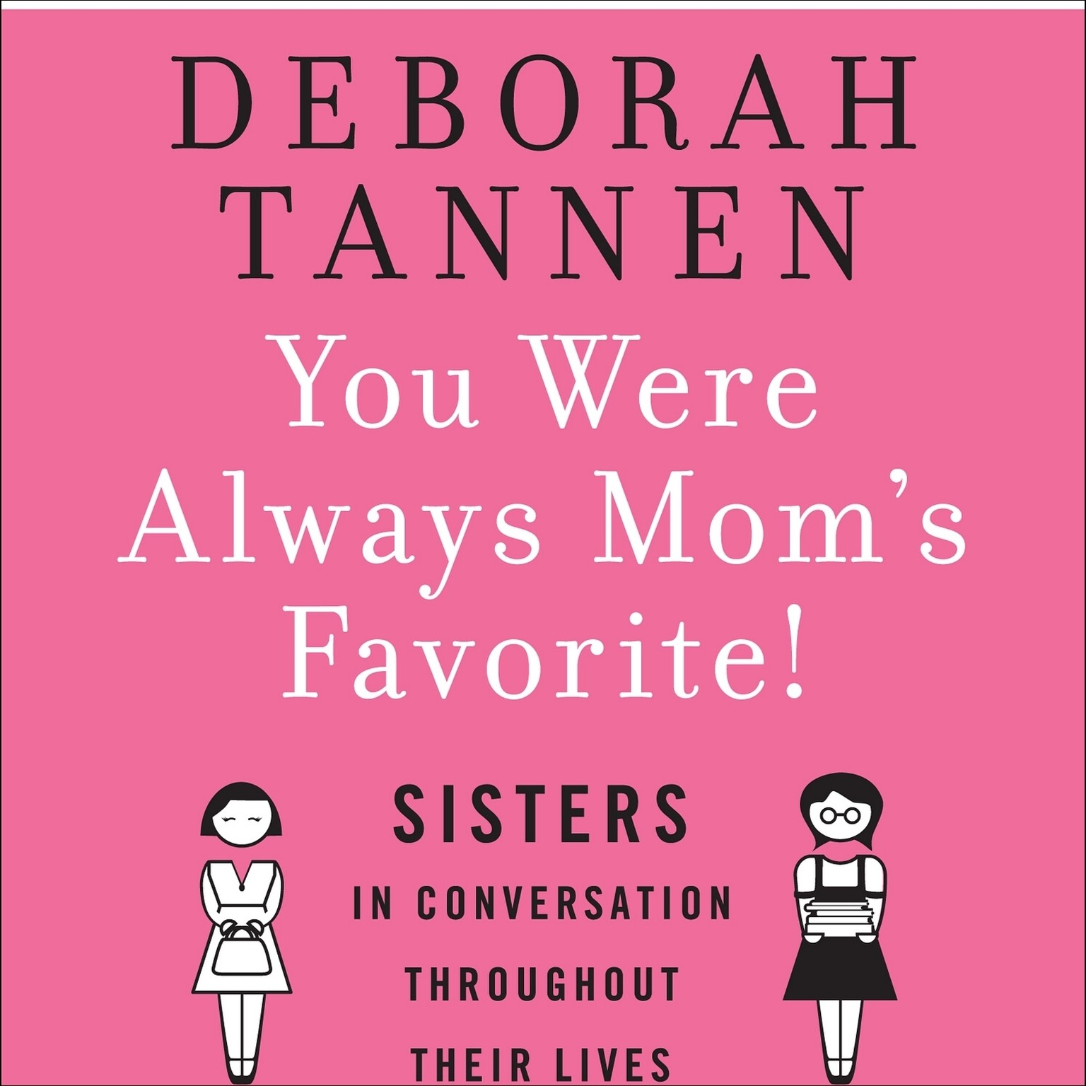 Printable You Were Always Mom's Favorite!: Sisters in Conversation Throughout Their Lives Audiobook Cover Art