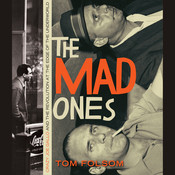 The Mad Ones: Crazy Joe Gallo and the Revolution at the Edge of the Underworld Audiobook, by Tom Folsom