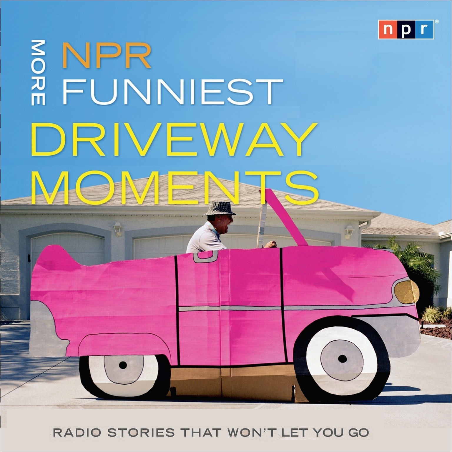 Printable NPR More Funniest Driveway Moments: Radio Stories that Won't Let You Go Audiobook Cover Art
