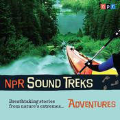 NPR Sound Treks: Adventures: Breathtaking Stories from Natures Extremes Audiobook, by NPR