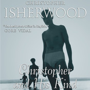 Christopher and His Kind Audiobook, by Christopher Isherwood