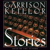 Stories: An Audio Collection, by Garrison Keillor