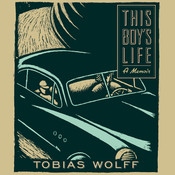 This Boy's Life, by Tobias Wolff