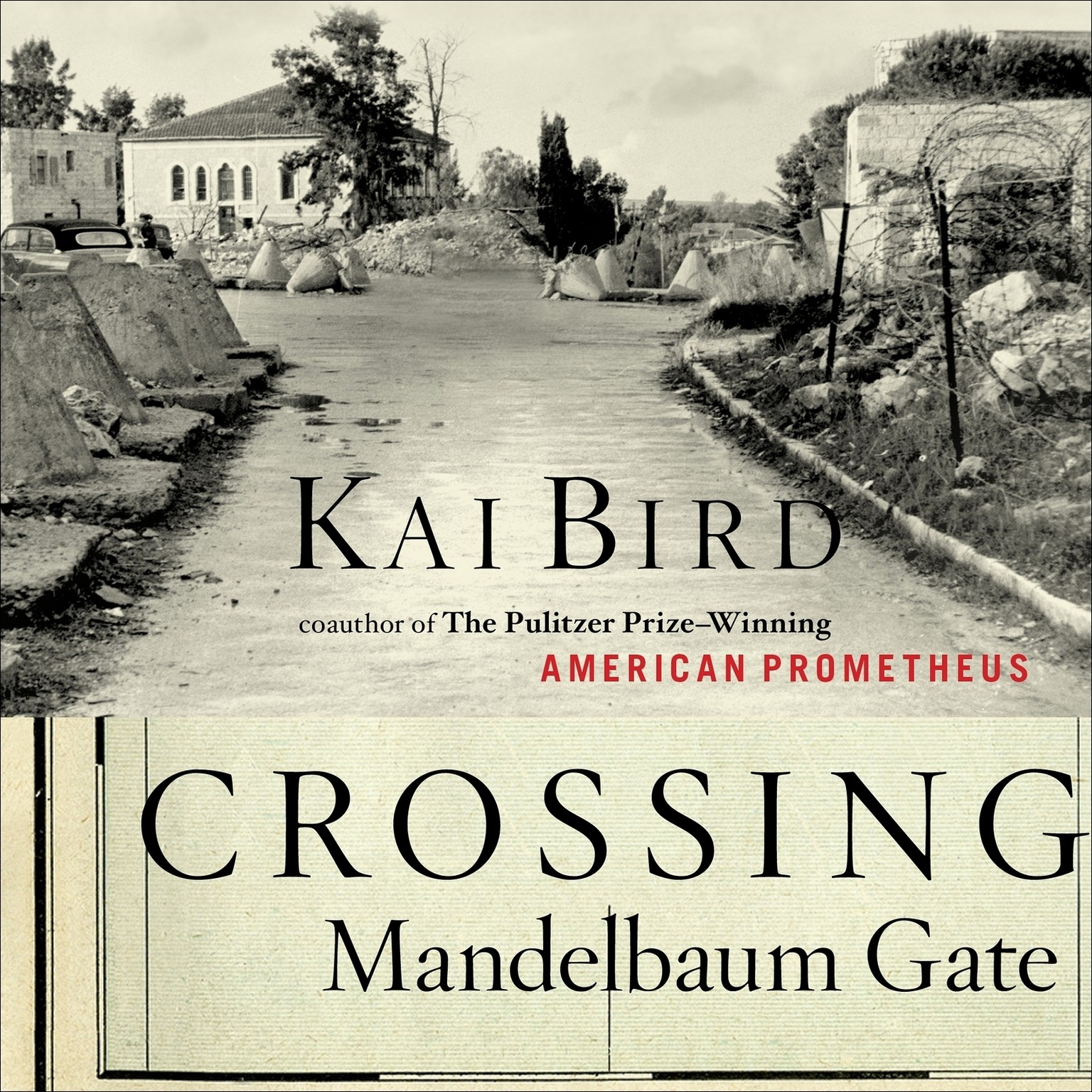 Printable Crossing Mandelbaum Gate: Coming of Age Between the Arabs and Israelis, 1956–1978 Audiobook Cover Art