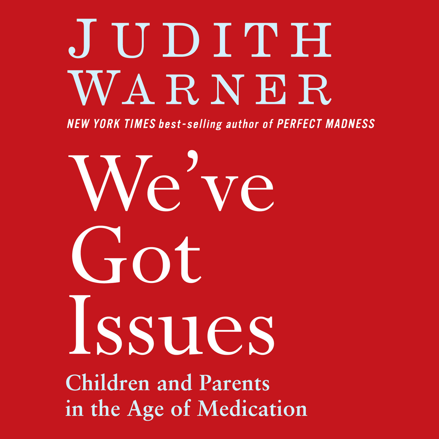 Printable We've Got Issues: Children and Parents in the Age of Medication Audiobook Cover Art