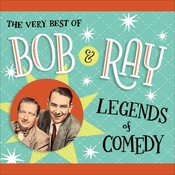 The Very Best of Bob and Ray: Legends of Comedy, by Bob Elliott