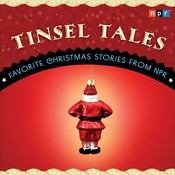 Tinsel Tales: Favorite Holiday Stories from NPR, by NPR