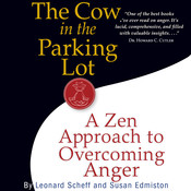 The Cow in the Parking Lot: A Zen Approach to Overcoming Anger Audiobook, by Leonard Scheff, Susan Edmiston
