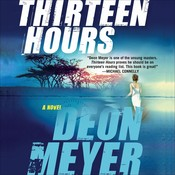 Thirteen Hours, by Deon Meyer