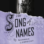 The Song of Names, by Norman Lebrecht, Michael Bates