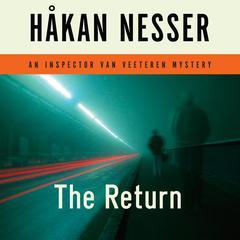 The Return: An Inspector Van Veeteren Mystery Audiobook, by Håkan Nesser