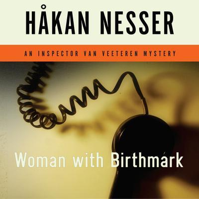 Woman with Birthmark: An Inspector Van Veeteren Mystery Audiobook, by Håkan Nesser