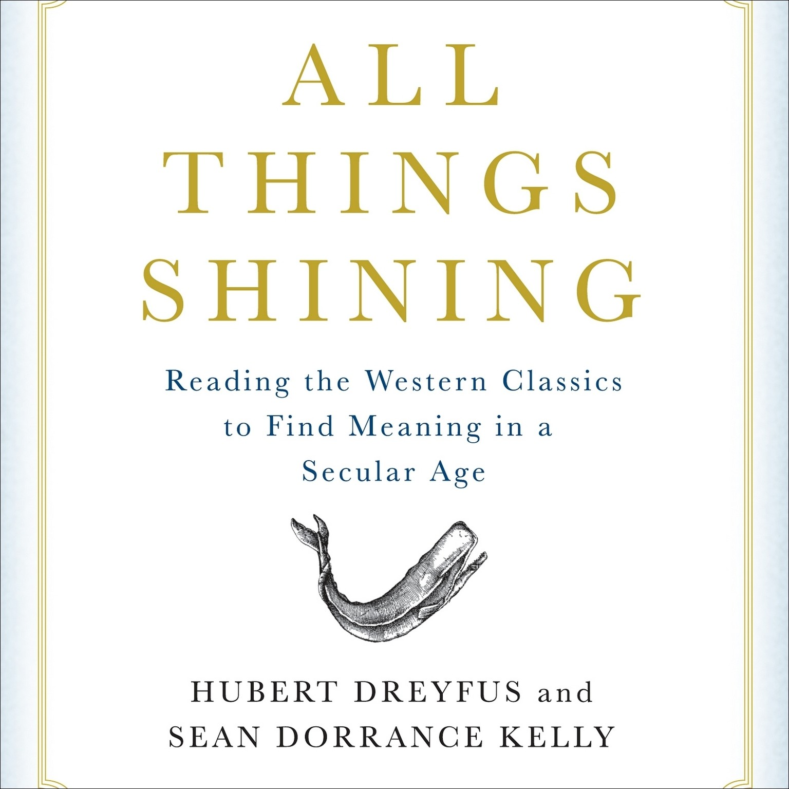 Printable All Things Shining: Reading the Western Classics to Find Meaning in a Secular World Audiobook Cover Art
