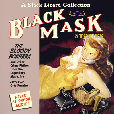 Black Mask 6: The Bloody Bokhara: And Other Crime Fiction from the Legendary Magazine Audiobook, by Otto Penzler