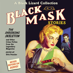 Black Mask 7: The Shrieking Skeleton: And Other Crime Fiction from the Legendary Magazine Audiobook, by Otto Penzler