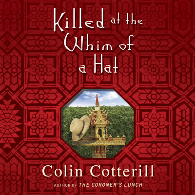 Killed at the Whim of a Hat Audiobook, by Colin Cotterill