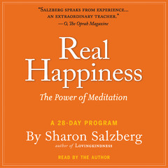 Real Happiness: The Power of Meditation: A 28-Day Program Audiobook, by Sharon Salzberg
