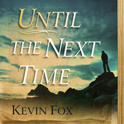Until the Next Time Audiobook, by Kevin Fox